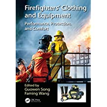 Firefighters' Clothing and Equipment: Performance, Protection, and Comfort (English Edition)