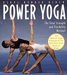 """""""Power Yoga: The Total Strength and Flexibility Workout (English Edition)"""",作者:[Birch, Beryl Bender]"""