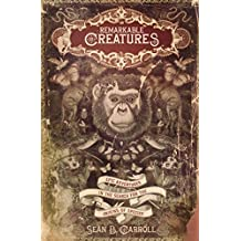 Remarkable Creatures: Epic Adventures in the Search for the Origins of Species (English Edition)