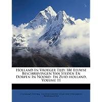 Holland in Vroeger Tijd: 18e Eeuwse Beschrijvingen Van Steden En Dorpen in Noord- En Zuid-Holland, Volume 11