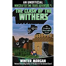 The Clash of the Withers: An Unofficial Minecrafters Time Travel Adventure, Book 1 (English Edition)