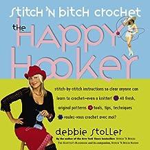 Stitch 'N Bitch Crochet: The Happy Hooker (English Edition)