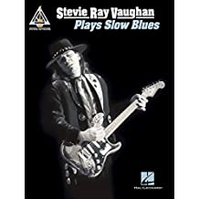 Stevie Ray Vaughan - Plays Slow Blues (Guitar Recorded Versions) (English Edition)