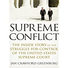 Supreme Conflict: The Inside Story of the Struggle for Control of the United States Supreme Court (English Edition)