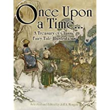 Once Upon a Time . . . A Treasury of Classic Fairy Tale Illustrations (Dover Fine Art, History of Art) (English Edition)