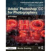 Adobe Photoshop CC for Photographers 2018 (English Edition)