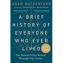 A Brief History of Everyone Who Ever Lived: The Human Story Retold Through Our Genes (English Edition)