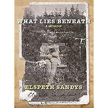 What Lies Beneath: A Memoir (English Edition)