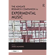The Ashgate Research Companion to Experimental Music (Ashgate Research Companions) (English Edition)