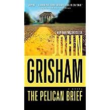The Pelican Brief: A Novel (English Edition)
