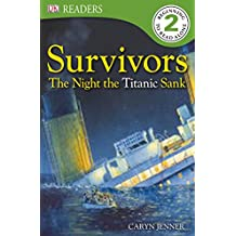 "Survivors The Night the Titanic Sank: The Night the ""Titanic"" Sank (DK Readers Level 2) (English Edition)"