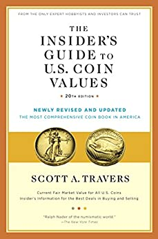 """""""The Insider's Guide to U.S. Coin Values, 20th Edition (English Edition)"""",作者:[Travers, Scott A.]"""