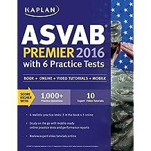 Kaplan ASVAB Premier 2016 with 6 Practice Tests: Book + Online (Kaplan Test Prep) (English Edition)