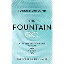 The Fountain: A Doctor's Prescription to Make 60 the New 30 (English Edition)