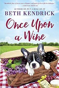 """Once Upon a Wine (Black Dog Bay Novel Book 4) (English Edition)"",作者:[Kendrick, Beth]"