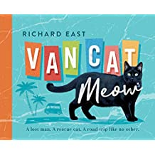 Van Cat Meow: A Lost Man, A Rescue Cat, A Road Trip like No Other (English Edition)