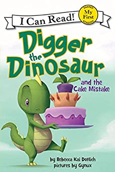 """""""Digger the Dinosaur and the Cake Mistake (My First I Can Read) (English Edition)"""",作者:[Dotlich, Rebecca Kai]"""