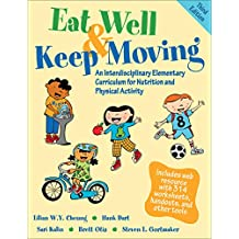 Eat Well & Keep Moving: An Interdisciplinary Elementary Curriculum for Nutrition and Physical Activity (English Edition)