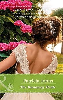 """The Runaway Bride (Mills & Boon Heartwarming) (English Edition)"",作者:[Patricia Johns]"