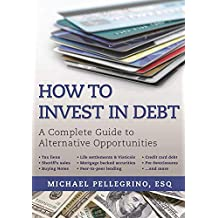 How To Invest in Debt: A Complete Guide to Alternative Opportunities (English Edition)