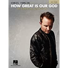 Chris Tomlin - How Great Is Our God: The Essential Collection (English Edition)