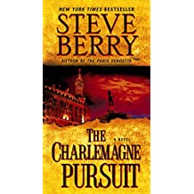 The Charlemagne Pursuit: A Novel (Cotton Malone Book 4) (English Edition)