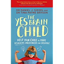 The Yes Brain Child: Help Your Child be More Resilient, Independent and Creative (English Edition)