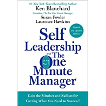Self Leadership and the One Minute Manager Revised Edition: Gain the Mindset and Skillset for Getting What You Need to Succeed (English Edition)