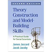 Theory Construction and Model-Building Skills, Second Edition: A Practical Guide for Social Scientists (Methodology in the Social Sciences) (English Edition)