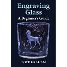Engraving Glass: A Beginner's Guide (English Edition)