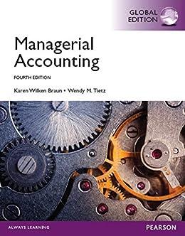 """Managerial Accounting, Global Edition (English Edition)"",作者:[Karen W. Braun, Wendy M. Tietz]"