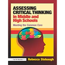 Assessing Critical Thinking in Middle and High Schools: Meeting the Common Core (English Edition)