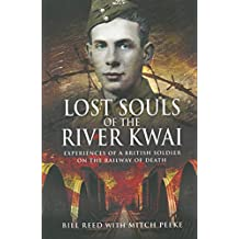 Lost Souls of the River Kwai: Experiences of a British Soldier on the Railway of Death (English Edition)