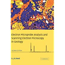 Electron Microprobe Analysis and Scanning Electron Microscopy in Geology (English Edition)