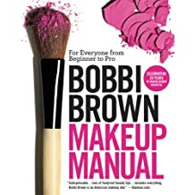 Bobbi Brown Makeup Manual: For Everyone from Beginner to Pro (English Edition)