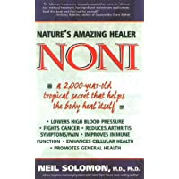 Noni: Nature's Amazing Healer: A 2,000 Year Old Tropical Secret That Helps the Body Heal Itself
