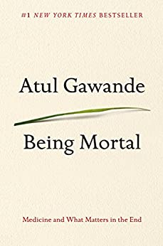 """Being Mortal: Medicine and What Matters in the End (English Edition)"",作者:[Atul Gawande]"