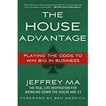 The House Advantage: Playing the Odds to Win Big In Business (English Edition)