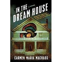 In the Dream House: A Memoir (English Edition)