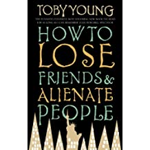 How To Lose Friends & Alienate People (Film Tie in) (English Edition)