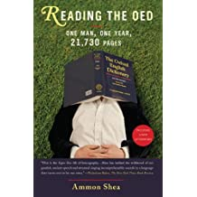 Reading the OED: One Man, One Year, 21,730 Pages (English Edition)