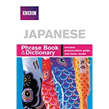 BBC Japanese Phrasebook and Dictionary (English Edition)