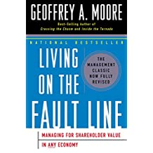 Living on the Fault Line: Managing for Shareholder Value in Any Economy (English Edition)