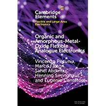 Organic and Amorphous-Metal-Oxide Flexible Analogue Electronics (Elements of Flexible and Large-Area Electronics) (English Edition)