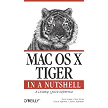 Mac OS X Tiger in a Nutshell: A Desktop Quick Reference (In a Nutshell (O'Reilly)) (English Edition)