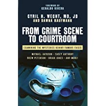 From Crime Scene to Courtroom: Examining the Mysteries Behind Famous Cases (English Edition)