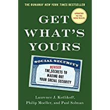 Get What's Yours: The Secrets to Maxing Out Your Social Security (The Get What's Yours Series) (English Edition)