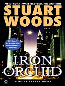 """Iron Orchid (Holly Barker Series Book 5) (English Edition)"",作者:[Woods, Stuart]"