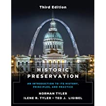 Historic Preservation, Third Edition: An Introduction to Its History, Principles, and Practice (Third Edition) (English Edition)