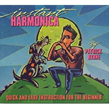 Instant Harmonica: Quick and Easy Instruction for the Beginner (English Edition)